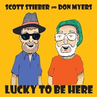 Scott Stieber & Don Myers | Lucky to Be Here
