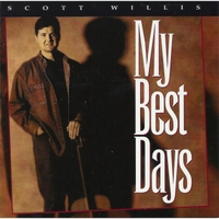 Scott Willis: My Best Days