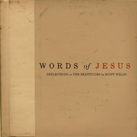 Scott Willis: Words of Jesus