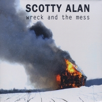 Scotty Alan | Wreck and the Mess