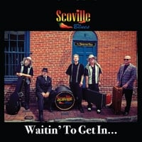 Scoville Blues | Waitin' to Get In...