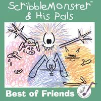 SCRIBBLEMONSTER & HIS PALS: Best of Friends