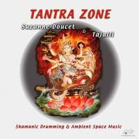 Suzanne Doucet, Tajalli | TANTRA ZONE - Shamanic Drumming & Ambient Space Music