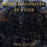 Ozzy Carlin | Natural Resources by Force