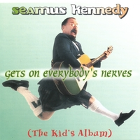Seamus Kennedy | Gets on Everybody's Nerves