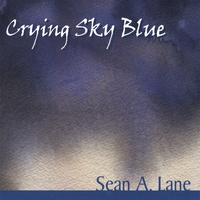 Sean A. Lane | Crying Sky Blue