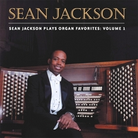 Sean Jackson | Sean Jackson Plays Organ Favorites: Volume I