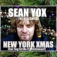 Sean Yox / The Streamers | New York Xmas (Can You Tell Me It's Christmas) - Single