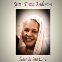 Sister Erma Anderson | Peace Be Still (Live)