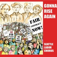 Seattle Labor Chorus | Gonna Rise Again