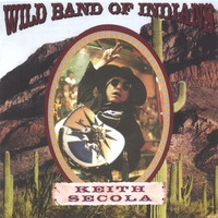 Keith Secola: Wild Band Of Indians