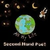 Second Hand Poet: All My Life