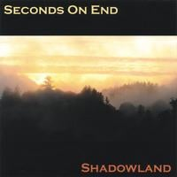 Seconds On End | Shadowland