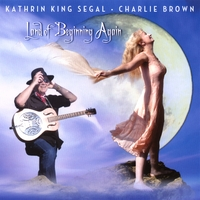 Kathrin King Segal & Charlie Brown | Land of Beginning Again
