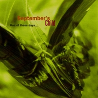 September's Child | One of These Days...