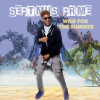 Septimus Prime | Wild for the Summer