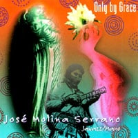 Jose Molina Serrano | Only By Grace