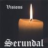 Serundal: Visions