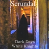 Serundal: Dark Days White Knights