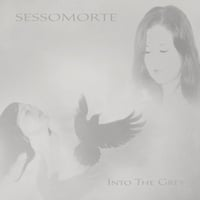 Sessomorte | Into the Grey