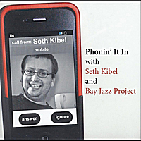 Seth Kibel & Bay Jazz Project | Phonin' It In with Seth Kibel and Bay Jazz Project