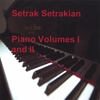 SETRAK SETRAKIAN: Volumes I and II
