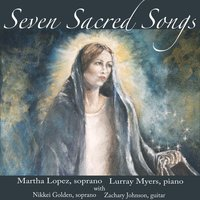 Martha Lopez & Lurray Myers | Seven Sacred Songs