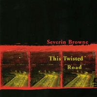 Severin Browne | This Twisted Road