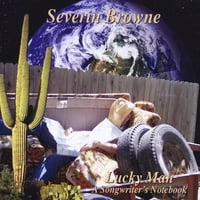 Severin Browne | Lucky Man (A Songwriter's Notebook)