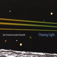 San Francisco Guitar Quartet | Chasing Light