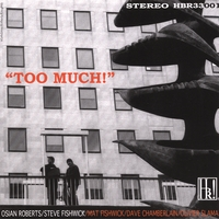 The Osian Roberts/Steve Fishwick quintet | Too much!