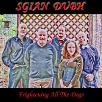 Sgian Dubh | Frightening All the Dogs