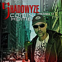 Shadowyze | Comin' Home