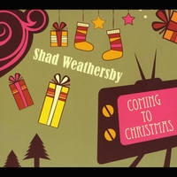 Shad Weathersby | Coming to Christmas