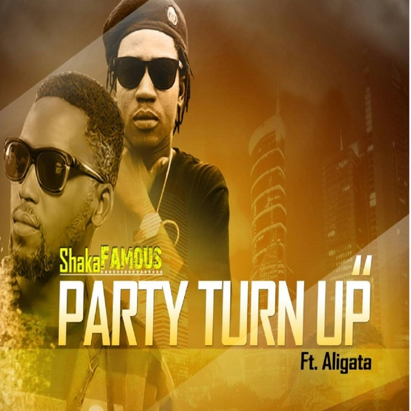 Shaka Famous | Party Turn Up | CD Baby Music Store