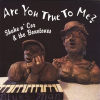 Shake N' Cor & the Bonetones | Are You True to Me
