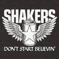 Shakers | Don't Start Believin'