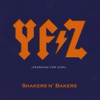 Shakers N' Bakers | Yfz (Yearning for Zion)
