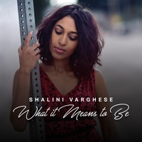 Shalini Varghese | What It Means to Be