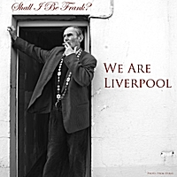 Shall I Be Frank? | We Are Liverpool