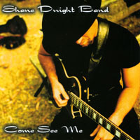 Shane Dwight | Come See Me