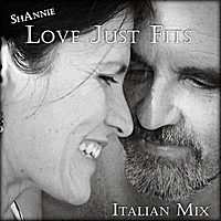 ShAnnie | Love Just Fits (Italian Mix)