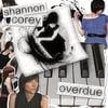 Shannon Corey: Overdue