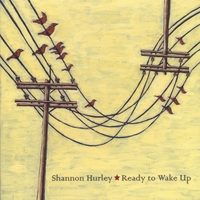 Shannon Hurley | Ready to Wake Up