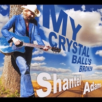 Shantel Adams | My Crystal Ball's Broken
