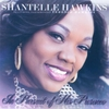 Shantelle Hawkins: In Pursuit of His Presence