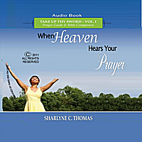 Sharlyne C. Thomas | When Heaven Hears Your Prayer (Take Up Thy Sword, Vol. 1)