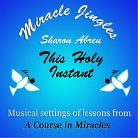 Sharon Abreu | Miracle Jingles: This Holy Instant
