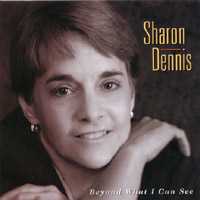 SHARON DENNIS: Beyond What I Can See