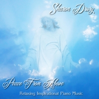 Sharon Drury | Peace from Above: Relaxing Inspirational Piano Music